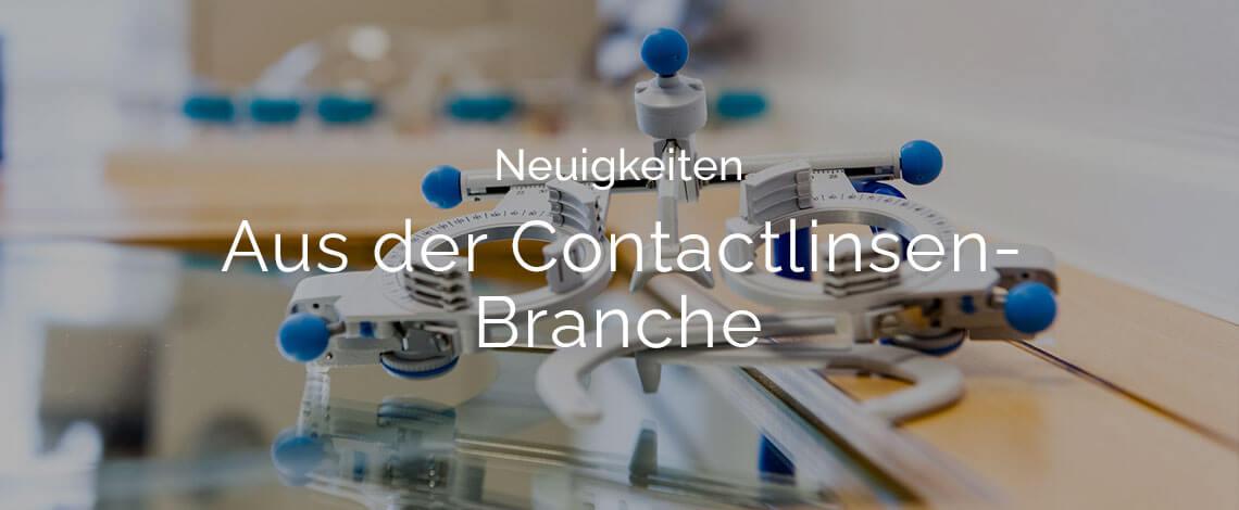 Neuigkeiten aus der Contactlinsenbranche