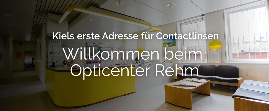 Opticenter Rehm in Kiel - Willkommen